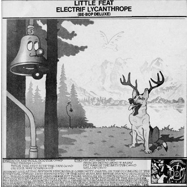 Little Feat - Electrif Lycanthrope (Be-Bop Deluxe) (TAKRL bootleg from 1970s)